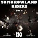 TOMOROWLAND RIDERS VOL. 4/Andy Pitch & DJ Martello & Dj Abeb & Dj Mix Night & Verzy DJ & Project 99 & Klaudia Kix & Mj Mark & Ivan Craft & KIWI Project & Dj Evgrand & Qinoy Torsten & RedCom & DJ Emty & Revels & Josh Costa