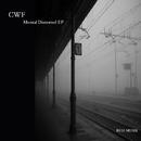 Mental Distorted EP/CWF