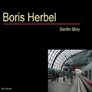 Berlin Boy/Boris Herbel