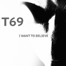 I WANT TO BELIEVE/T69