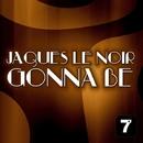 Gonna Be/Remundo & Rodrigo Roura & Jaques Le Noir