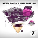 Feel The Love/Artem Roman