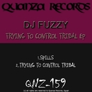 Trying To Control Tribal EP/DJ Fuzzy & Nuno E.