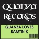 Quanza Loves Ramtin K/Ramtin K & Lunatics Of Sound & Damon Rush