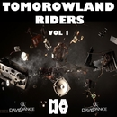 TOMOROWLAND RIDERS VOL. 1/Daviddance & Andy Pitch & Dj Abeb & Dj Mix Night & Project 99 & Morena & Lorenzo Lellini & BenZohar & Deadnote & Marto Gross & Giovanni D'Amico & Ivan Craft & Yume Sekai & Kanzi