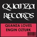 Quanza Loves Engin Ozturk/Engin Ozturk