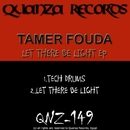 Let There Be Light EP/Tamer Fouda