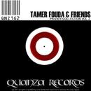 Tamer Fouda & Friends/Tamer Fouda & DJ Fuzzy & Edson Pride & JC Mazter & Nuno E. & Niaz Arca