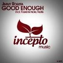 Good Enough/Jimmy Roqsta & Nafis & Faskil & Noki