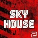 Sky House, Vol. 2/FreshwaveZ & Highland Bird & DJ Slam & Hugo Bass & Grim Silence & Galaxy & Faskil & Fcode & Gosh & Elektron M & MISTER P & I - BIZ & FLP Box & Elefant Man & FICO & Fantommelo & Heis & Cream Sound & Jozhy K & Ewan Rill & Endrudark & FEST