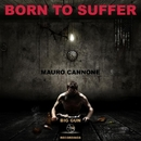 Born To Suffer - Single/Mauro Cannone