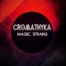 Magic Strains/CROMATHYKA