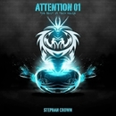 Attention 01/Stephan Crown & J. OSCIUA & Big Lorenz & Carlos Xavien & DJ Jeffrey & Stephan Crown & Dj Jeffrey