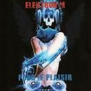 Elektron M Presents Pour Le Plaisir/Jeremy Diesel & Nightloverz & Elektron M & KAMERA & Kevin & ULTRA SHOCK & H2LUXX & TEK COLORZ