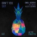 Don't You Say/Alex Senna & DWU & Isotek