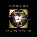Every Day Of My Life - Single/Giancarlo Zara