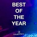 BEST OF THE YEAR/Boy Funktastic & Daviddance & Andy Pitch & Hakan Dundar & TSE Trance Syndacate Experiment & Mauro Cannone & Dublusters & Daryus & Dj Effecto & Rastamix & George F Zimmer & Dinka & Airbas & Z.O.L.T. & Francesco Melchiorre