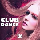 CLUB DANCE Vol.1/Various artists & Daviddance & Jane Klos & Dubcriminal & Lorenzo Lellini & Stephan F & Mirko Rinaldi & Alex Rubino & Bread & Tomato & DJ Franko & Bread and Tomato & Jezica ft. Dubcriminal
