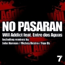 No Pasaran/John Norman & Mickey Destro & Figu Ds & Will Addict Feat. Entre dos Aguas