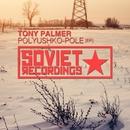Polyushko-Pole/Tony Palmer