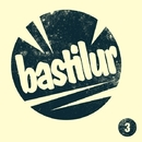 Bastilur, Vol.3/Eraserlad & Eze Gonzalez & from Siberia & DJ Pavel Slim & Stan Sadovski & Y.Y & Fcode & Spanless & Veegos & Sasha Elektroniker