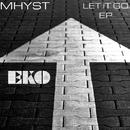 Leti It Go EP/Mhyst