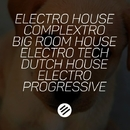 Electro House Battle #7 - Who Is The Best In The Genre Complextro, Big Room House, Electro Tech, Dutch, Electro Progressive/S&D PROJECT & Sunrise Sound