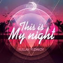 This Is My Night - Single/Ruslan Yudakov