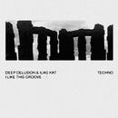 I Like This Groove/Ilias Kat & Deep Delusion