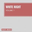 White Night, Vol. 1/Schastye & SamNSK & DJ Grewcew & Leonid Gnip & Victor Special & Gloria & Vlad-Reh & Andrew Raven & Dj Amigo & S.M & XCloud & DJ Greg & Aven Guard