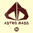 Astro Bass, Vol. 44/Abel Moreno & Royal Music Paris & Switch Cook & Candy Shop & 13 Floor & Dj lavitas & MUBiNT & Alexander Saykov & Lagunov & Jerico & Sawa