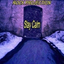Stay Calm/Rock Projection
