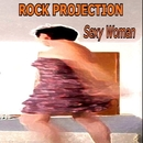 Sexy Woman/Rock Projection
