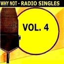 Radio Singles Vol. 4/Why Not