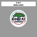 Mad Lead/P-S-F