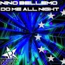 Do Me All Night/Nino Bellemo