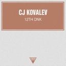 12th Dnk - Single/CJ Kovalev