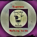 Walking To Me - Single/Eugeneos