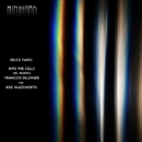Into The Cells/Deuce Parks & Francois Dillinger & Kris Wadsworth