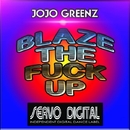 Blaze The Fuck Up - Single/JOJO GREENZ