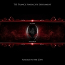 Angels In The City/TSE Trance Syndacate Experiment
