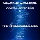 The Tremendous Disc (feat. Carlotta & Giorgia Salis) - Single/DJ Martello & Alex Junior DJ