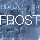 Frost - Single/Project 99