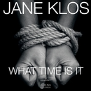 What Time Is It - Single/Jane Klos