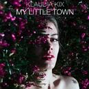 My Little Town - Single/Klaudia Kix