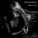 Sensual Beauty - Single/Maya Cruz