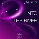 Into The River - Single/Maya Cruz