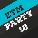 Etm Party, Vol. 18/DIM TARASOV & Artem Roman & Central Galactic & Candy Shop & Big Room Academy & Dino Sor & Big & Fat & 13 Floor & Antent & Bulat Steel & Daar Odenbach & DiAM & 6TEST5 & 2ways & Brian & Cream Sound & Box-Man