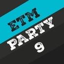 Etm Party, Vol. 9/Dima Rise & Central Galactic & Candy Shop & Big Room Academy & Dino Sor & Deep Control & Big & Fat & 13 Floor & Denny Denpal & Brian & Cream Sound & Eryo & Breex & Delicious & leshavega