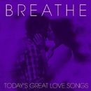 Breathe - Today's Great Love Songs/Sunshine Sound